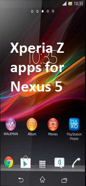 Xperia Z Apps for Nexus 5