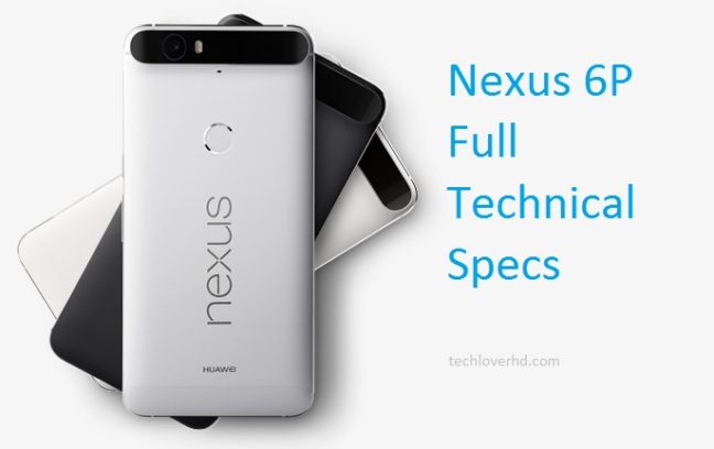 Nexus 6P Full Technical Details_TLHD