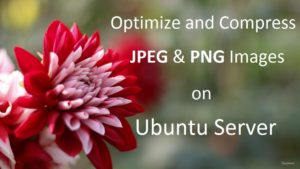 Optimize Compress JPEG, PNG Images on Ubuntu Server [How-To]