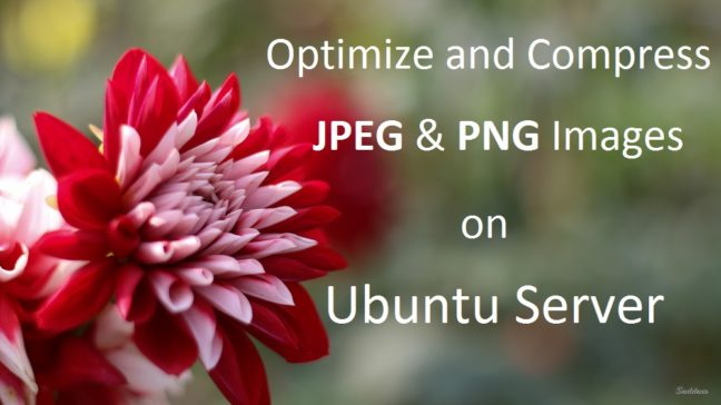 Optimize Compress JPEG and PNG Images on Ubuntu Server