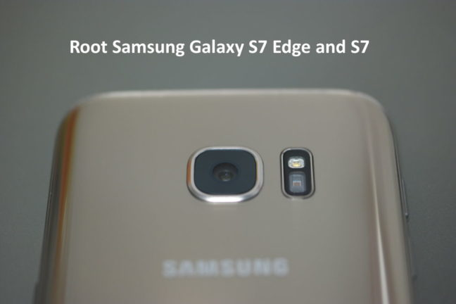 Root Galaxy S7 Edge and Galaxy S7