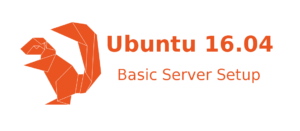 Basic Ubuntu 16.04 Server Setup