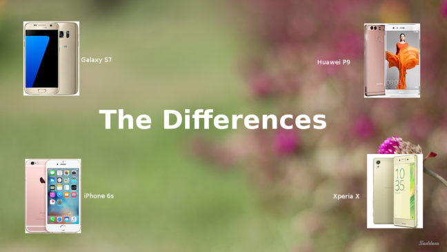 The Difference - Galaxy S7 - Huawei P9 - iPhone 6s - Xperia X